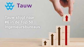Tauw stijgt naar #6 in de TW Top 50 Ingenieursbureaus