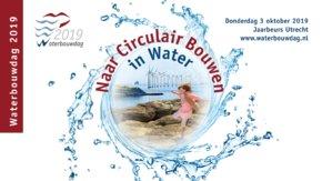 Waterbouwdag 2019: op weg naar een circulaire economie